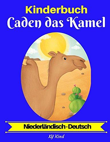 Kinderbuch: Caden das Kamel (Niederländisch-Deutsch) (Niederländisch-Deutsch Zweisprachiges Kinderbuch, Band 2)
