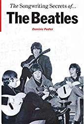 Beatles Songwriting Secrets Of H/B (This ground breaking hardback book sets out to explore The Beatles' songwriting techniques in a clear and readable ... enjoyed the songwriting partnership.): Buch