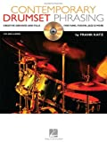 Contemporary Drumset Phrasing: Creative Grooves and Fills for Funk, Fusion, Jazz and More by Frank Katz (2006-01-01)