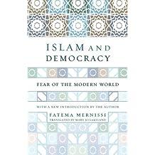 Islam and Democracy: Fear of the Modern World by Fatema Mernissi (2002-04-03)