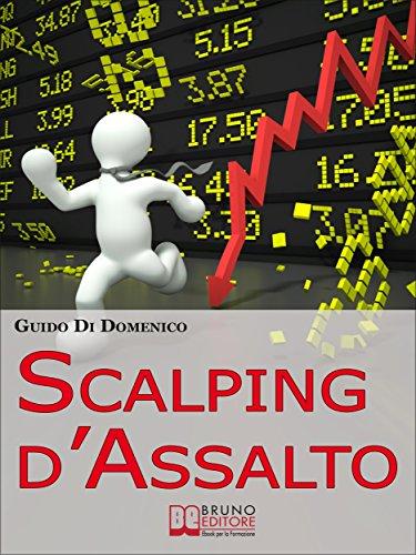 Scalping dAssalto. Guida Strategica per Investire e Guadagnare in ...