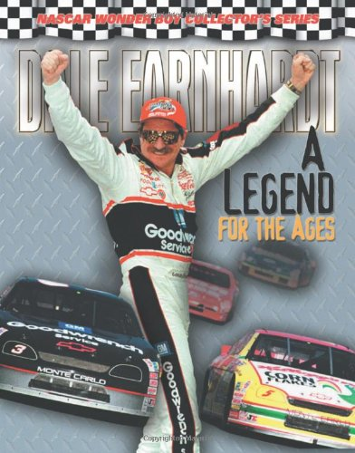 Dale Earnhardt: A Legend for the Ages (Nascar Wonder Boy Collector's Series) -