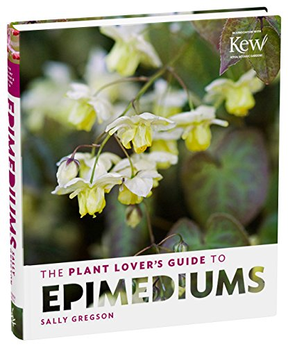 The Plant Lover's Guide to Epimediums (Plant Lover's Guides)