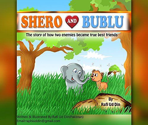 Shero and Bublu: The Story of How Two Enemies Became True Best Friends (English Edition)