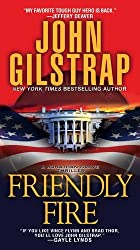 Friendly Fire (A Jonathan Grave Thriller) by John Gilstrap (2016-06-28)