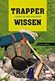 Trapperwissen: Leben in der Wildnis