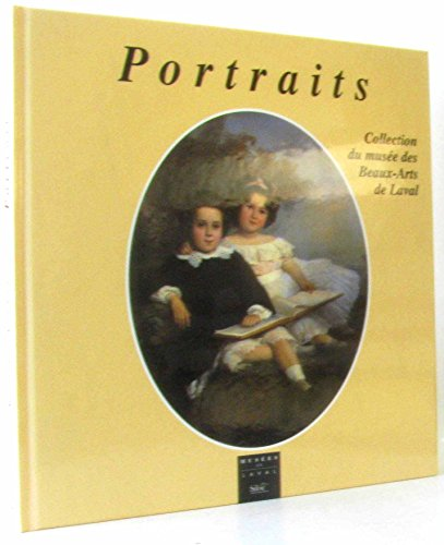 Portraits : collection du Musée des beaux arts de Laval