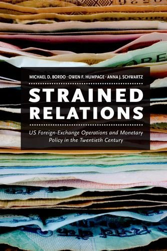 Strained Relations: US Foreign-Exchange Operations and Monetary Policy in the Twentieth Century (National Bureau of Economic Research Monograph) by Michael D. Bordo (2015-03-02) par Michael D. Bordo;Owen F. Humpage;Anna J. Schwartz