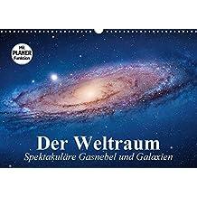 Der Weltraum. Spektakuläre Gasnebel und Galaxien (Wandkalender 2018 DIN A3 quer): Eine Reise in die wundervollen Weiten des Universums ... [Kalender] [Apr 07, 2017] Stanzer, Elisabeth
