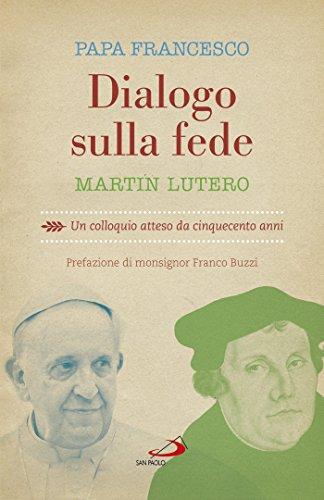 Dialogo sulla fede: Un colloquio atteso da cinquecento anni (Dimensioni dello spirito)