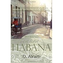 Invierno en La Habana: Basado en una historia real