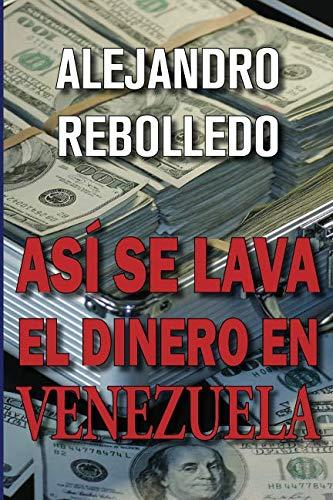 Así se lava el dinero en Venezuela