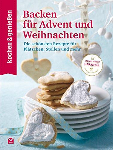 K&G - Backen für Advent und Weihnachten: Die schönsten Rezepte für Plätzchen, Stollen und mehr (kochen & genießen 7) - Weihnachten Genießen