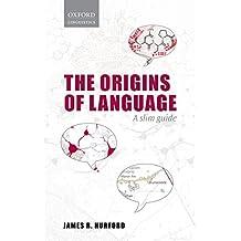 Origins of Language: A Slim Guide (Oxford Linguistics) (English Edition)