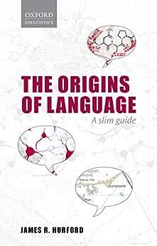 Origins of Language: A Slim Guide (Oxford Linguistics) von [Hurford, James R.]