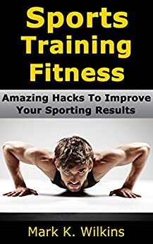 Descargar Utorrent Para Ipad Sports Training Fitness: Amazing Hacks To Improve Your Sporting Results De Epub