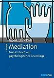 Mediation: Ein Lehrbuch auf psychologischer Grundlage