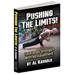 Pushing the Limits! Total Body Strength With No Equipment (English Edition) von [Kavadlo, Al]