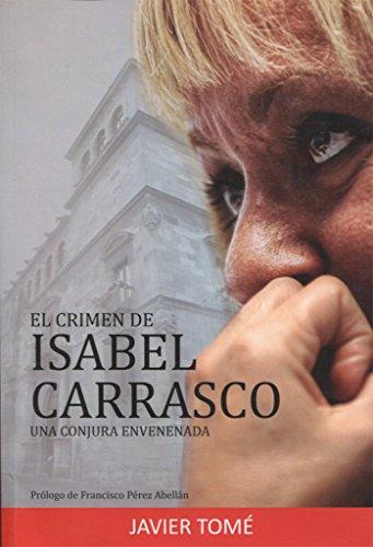 EL CRIMEN DE ISABEL CARRASCO: UNA CONJURA ENVENENADA por JAVIER TOMÉ FERNÁNDEZ
