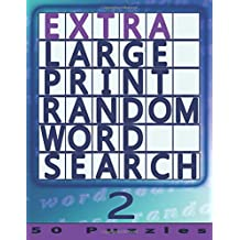 Extra Large Print Random Word Search 2: 50 Easy To See Puzzles: Volume 2