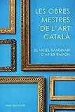 Les obres mestres de l'art català: El museu imaginari d'Artur Ramon (ACTUALITAT)