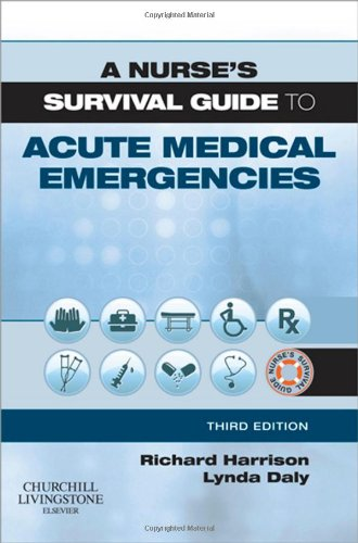 A Nurse's Survival Guide to Acute Medical Emergencies, 3e