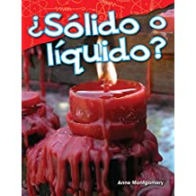 ¿Sólido o líquido? (Solid or Liquid?) (Science Readers: Content and Literacy)