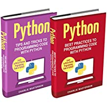 Python: 2 Books in 1: Tips and Tricks + Best Practices to Programming Code with Python (Python, Javascript, Java, Code, Programming Language, Programming, ... Programming Book 3) (English Edition)