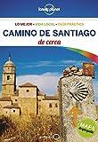 Camino de Santiago de cerca (Guías De cerca Lonely Planet)