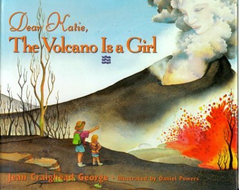 Dear Katie, the Volcano is a Girl by Jean Craighead George (1998-09-15) par Jean Craighead George