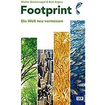 Footprint: Die Welt neu vermessen. Neuausgabe 2016 mit aktuellen Zahlen und Kommentaren, Grafiken und Tabellen
