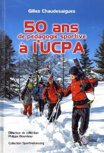 50 ans de pédagogie sportive à l'UCPA