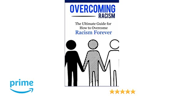 how to overcome racism