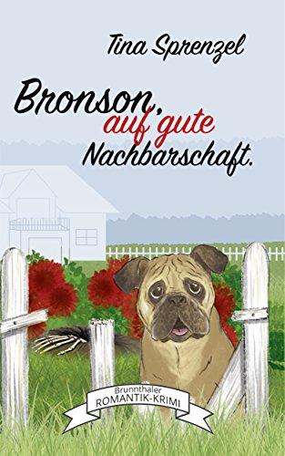 Bronson, auf gute Nachbarschaft (Brunnthaler G'schichten 2)