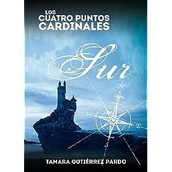 Sur: Segunda parte de la saga Los Cuatro Puntos Cardinales (Spanish Edition)