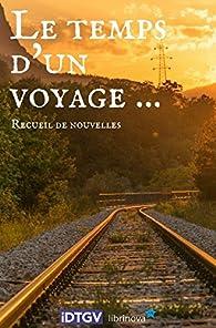 Le temps d'un voyage... par  Librinova