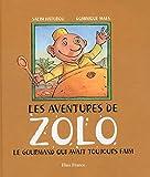 Les Aventures de Zolo: Le gourmand qui avait toujours faim (Petits rusés et grands malicieux t. 4) (French Edition)