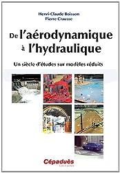 De l'aérodynamique à l'hydraulique - Un siècle d'études sur modèles réduits