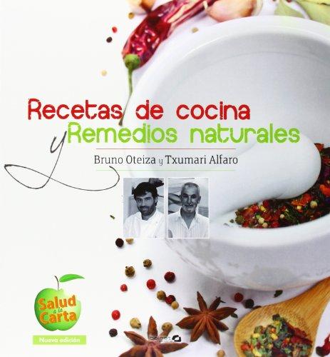 Recetas De Cocina Y Remedios Naturales por Txumari Alfaro