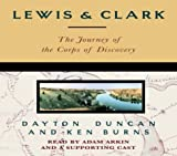 Lewis & Clark: The Journey of the Corps of Discovery by Dayton Duncan (2004-05-04)