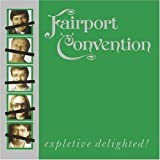 Expletive Delighted by Fairport Convention (2009-05-03)