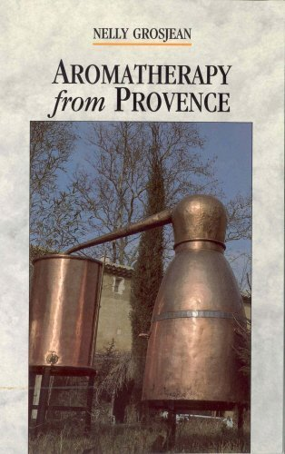 Aromatherapy From Provence 1st edition by Grosjean, Nelly (2004) Paperback