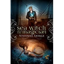 Sea Witch and the Magician: An Adult Fairytale Romance (Once Upon a Spell Book 7) (English Edition)