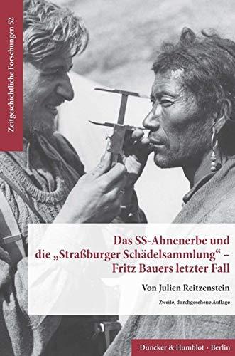 """Das SS-Ahnenerbe und die \""""Straßburger Schädelsammlung« - Fritz Bauers letzter Fall. (Zeitgeschichtliche Forschungen)"""