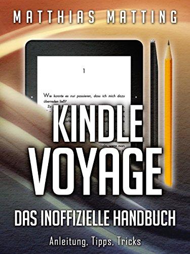 Kindle Voyage - das inoffizielle Handbuch. Anleitung, Tipps ...