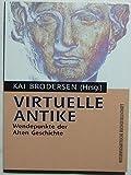 Virtuelle Antike: Wendepunkte in der Alten Geschichte -