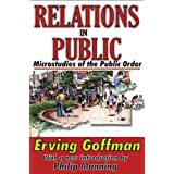 Relations in Public: Microstudies of the Public Order by Erving Goffman (2010-01-27)