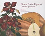 Fleurs, fruits, légumes. L'épopee lyonnaise