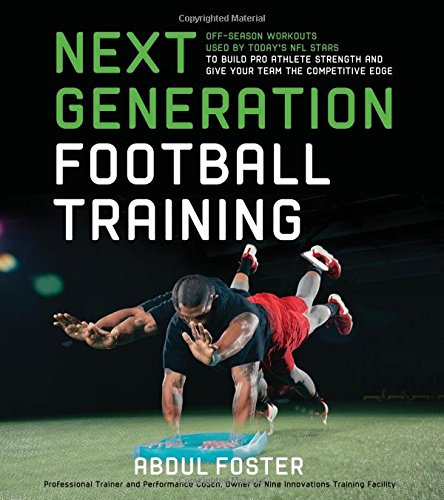 next-generation-football-training-off-season-workouts-used-by-todays-nfl-stars-to-build-pro-athlete-