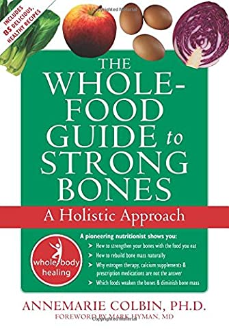 The Whole-Food Guide to Strong Bones: Help for Children to Cope with Stress, Anxiety, and Transitions: A Holistic Approach (Whole Body Healing)